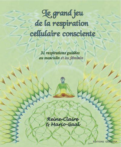 Couverture du livre Le grand jeu de la respiration cellulaire consciente, 31 respirations guidées au masculin