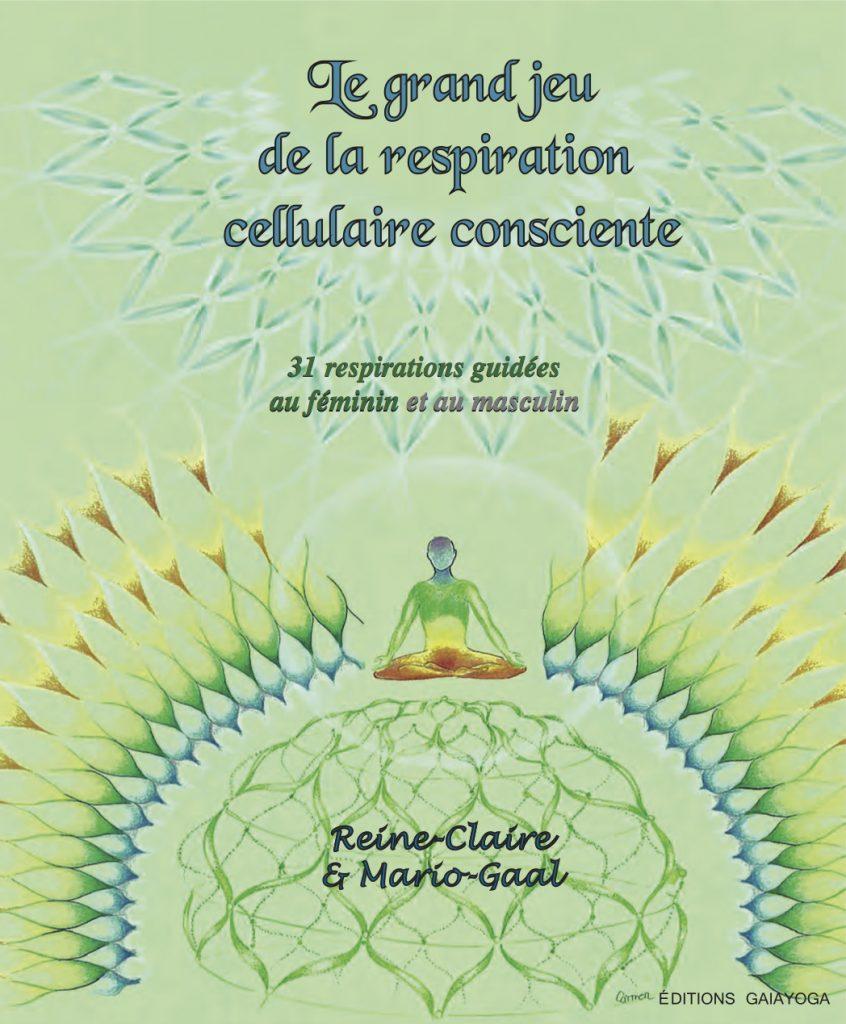 Couverture du livre Le grand jeu de la respiration cellulaire consciente - 31 respirations guidées au féminin